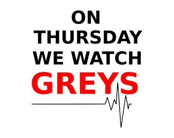 Grey's Anatomy TV Show, on thursday we watch greys SVG PNG, Cut Files, Svg Files, Cricut Files, vector Files