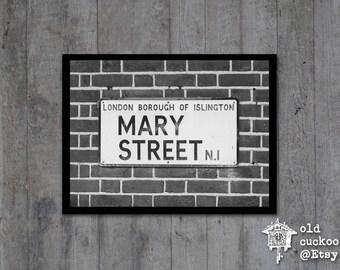 Mary Street - London street sign print