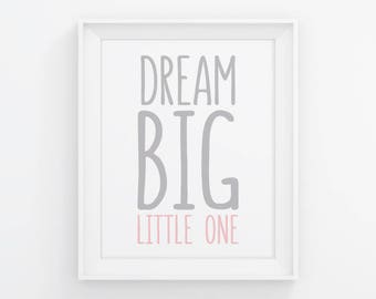 PRINTABLE Dream Big Little One Wall Art. Pink & Gray Nursery Decor. Baby Girl Room Digital Print, Dream Big Sign. 8x10, 11x14, 16x20, A4, A3