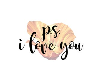 P.S. I Love You/California Poppy