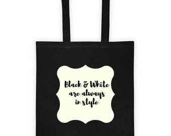 Tote bag - Black and White are Always in Style