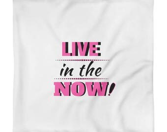 LIVE in THE NOW - pink - Square Pillow Case only