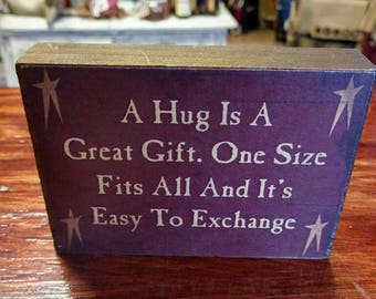 """Decorative Sign """"A Hug Is A Great Gift. . ."""""""