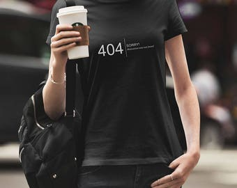 Error 404 Motivation Not Found - Error 404 T-Shirt - Motivation Shirt - Not able to adult t-shirt - Need coffee T-Shirt