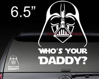 Darth Vader Who's Your Daddy | Star Wars | Vinyl Sticker Decal