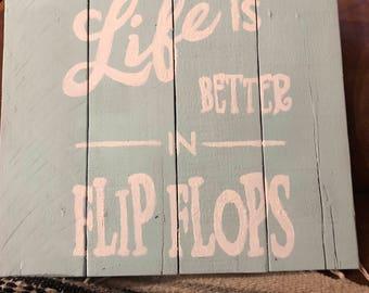 Life is Better is Better in Flip Flops