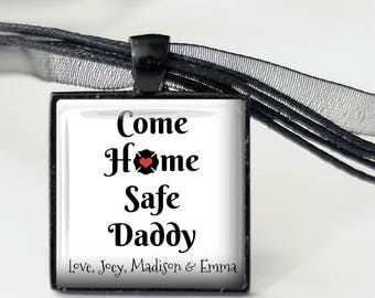 Come Home Safe Daddy - Police or Fire Department - Customized with Names - Pendant, Necklace or Key Chain - Blue, Red or White Background