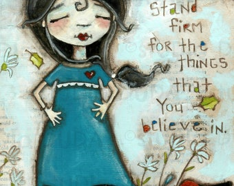 Print of my Original Motivational Inspirational Girl and Dog Mixed Media Painting -Stand Firm