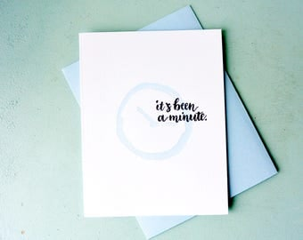 Letterpress I Miss You Card - Hand Lettering - It's Been a Minute - MIS-640