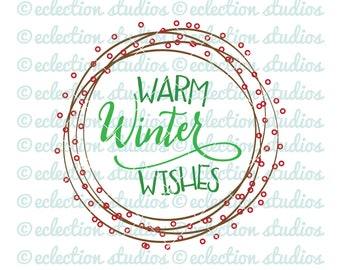 Christmas SVG, Warm Winter Wishes Wreath, Wreath svg, modern christmas wreath with berries SVG, dxf, eps, png, jpg cut file or clip art