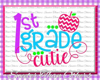 First Grade cutie SVG 1st Grade cut file Last Day of School SVG and DXF Files Silhouette Studios, Cameo, Cricut, Instant Download Scal