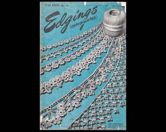 Edgings - American Thread Co. Star Book No. 41 - Vintage Craft Booklet c. 1946 - Crochet Patterns - Crocheted Edgings