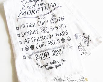 Things I Love You More Than Tea Towel