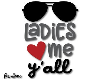 Ladies Love Me Y'all Sunglass Boy Valentine's Day SVG, EPS, dxf, png, jpg digital cut file for Silhouette or Cricut