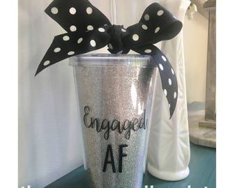 Engaged AF - 16oz GLITTER Tumbler Cup With Lid & Straw