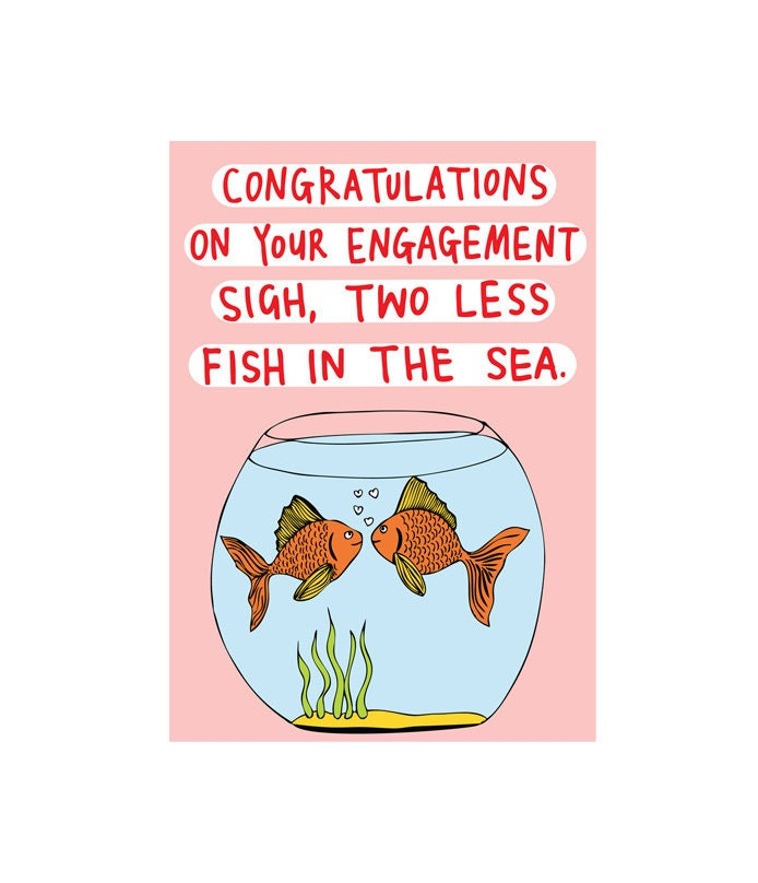 Engagement card sigh two less fish in the sea for Two less fish in the sea