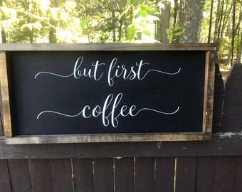 But first coffee - Coffee sign - First coffee sign - Coffee bar sign - Coffee decor - Kitchen decor - Coffee bar - Coffee  Coffee lover gift