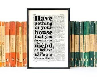 William Morris - hebben niets In uw offerte huis - huis opwarming van de aarde Gift - nieuwe huis cadeau - boek Art - frame af: drukken - ingelijst Quotes-