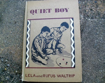 Vintage Book Quiet Boy by Lela and Rufus Waltrip