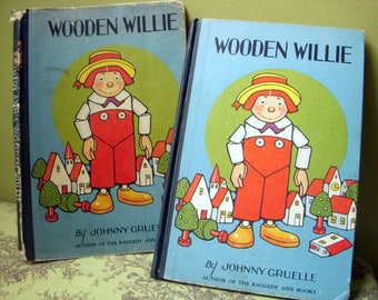 Wooden Willie, Johnny Gruelle, Author of Raggedy Ann and Andy, Rare Hardback, Dust Jacket, Scarce Hardcover