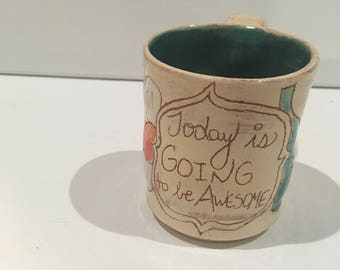 Today is going to be Awesome mug.2