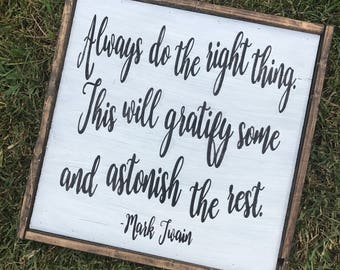 Always Do the Right Thing Home Decor Sign