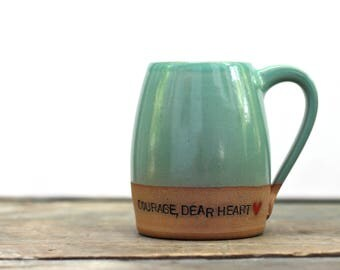 Courage, Dear Heart- Dipped Coffee Mug with Raw Clay Bottom
