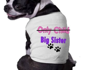 FLASH SALE Only Child NOW Big Sister Shirt  Announcement Ribbed Dog Shirt  Family Doggy t-shirt dog paw