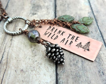 Drink the Wild Air Necklace - Nature Necklace - Outdoor Quote Jewelry - Long Charm Necklace - Adventure Jewelry - Pine Tree Necklace