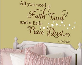 20% OFF All you need is a little faith, trust and pixie dust  -Vinyl Lettering wall words graphics Home decor itswritteninvinyl