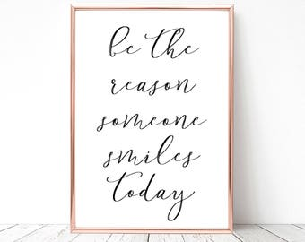 SALE -50% Be The Reason Someone Smiles Today Digital Print Instant Art INSTANT DOWNLOAD Printable Wall Decor