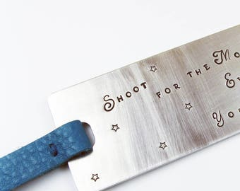 Large Bookmark - Stamped Aluminum - Custom or Personalized - Shown With Shoot for the Moon Inspirational Quote