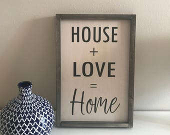 House + Love = Home, 12x18, Framed Wood sign