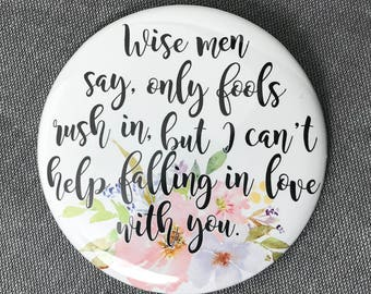 "Falling in love quote Elvis pins | inspirational saying pins | Valentines day pins | 2 1/4"" buttons with saying - Elvis song lyric button"