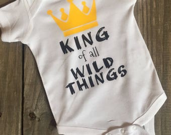 King of all Wild Things Bodysuit Shirt or Gown