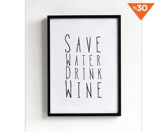 Save Water Drink Wine, Handwritten Font, Doodle Print, Funny Quote prints, wall art prints, typography poster, black and white, scandinavian