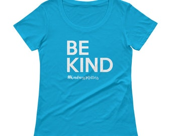Be Kind Ladies' Scoopneck T-Shirt