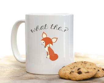 What the Fox Mug, Funny Adult Mug, Fox Mug, Sassy Mug, Funny Fox Mug, What the Fox, Woodland Fox, Secret Santa, Adult Mug, Fox Coffee Mug