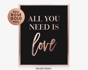 ROSE GOLD FOIL Art Print Black Wall Print All You Need Is Love Modern Dorm Decor Beatles Lyrics Inspirational Quote Musician Gift B20