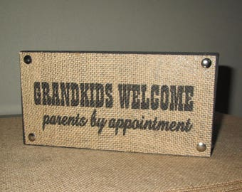 Grandparent Gift Sign for Grandparents Grandkids Welcome Parents by appointment burlap and wood box sign fun/funny sign