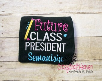 Future Class President, Back to School Shirt, First day of school, First Grade, Preschool, PreK, Preschool shirt, Girl school shirt,