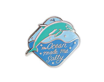 The Ocean Made Me Salty - Dolphin Enamel Pin