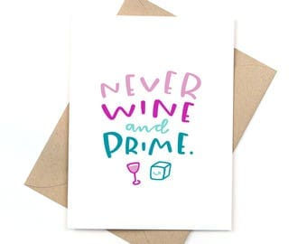 never wine and prime - funny greeting card