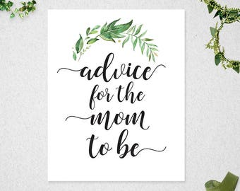 Greenery Advice for the Mom To Be Sign // INSTANT DOWNLOAD // 8x10 // Baby Shower // Printable // mom to be // #PBP86