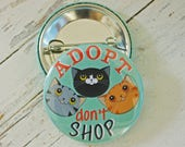 Adopt Don't Shop Cat Badge; cat pin badge;cat button badge; cat lover gift; cat lover stocking filler