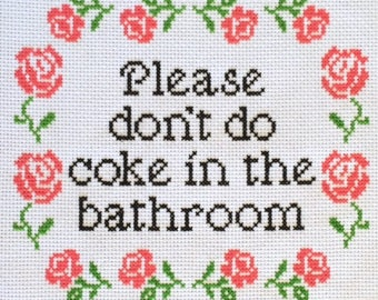 In The Bathroom | Please Don T Do Cocaine In The Bathroom Cross Stitch
