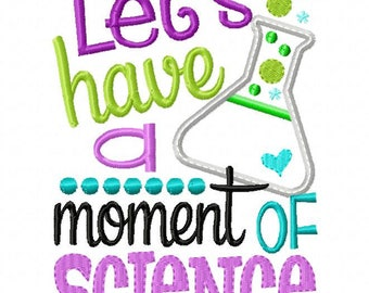 Lets have a moment of Science/ Back to School Shirts/ Embroidered T-shirt/ Toddler T-shirt/ School Shirts