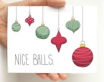Funny Christmas Card - Nice Balls - Christmas Cards Funny  - Funny Holiday Cards - Mature Christmas Card - Sexy Christmas Card - Funny Cards