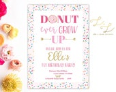 Donut Birthday Invitation - Printable OR Printed Birthday Invitation - Donut Grow Up Invite
