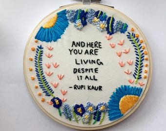 and here you are rupi kaur poetic handmade embroidered 5-inch hoop